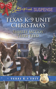 Texas K-9 Unit Christmas: Holiday Hero (Texas K-9 Unit) / Rescuing Christmas (Texas K-9 Unit) (Mills & Boon Love Inspired Suspense)