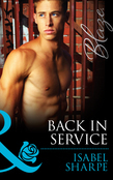 Back in Service (Mills & Boon Blaze) (Uniformly Hot!, Book 44)