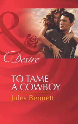To Tame a Cowboy (Mills & Boon Desire) (Texas Cattleman's Club: The Missing Mogul, Book 5)