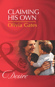 Claiming His Own (Mills & Boon Desire) (Billionaires and Babies, Book 39)