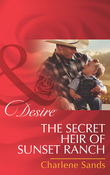 The Secret Heir of Sunset Ranch (Mills & Boon Desire) (The Slades of Sunset Ranch, Book 3)