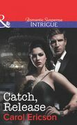 Catch, Release (Mills & Boon Intrigue) (Brothers in Arms: Fully Engaged, Book 4)