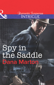 Spy in the Saddle (Mills & Boon Intrigue) (HQ: Texas, Book 3)