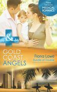 Gold Coast Angels: Bundle of Trouble (Mills & Boon Medical) (Gold Coast Angels, Book 3)