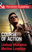 Course of Action: Out of Harm's Way / Any Time, Any Place (Mills & Boon Romantic Suspense)