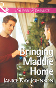 Bringing Maddie Home (Mills & Boon Superromance) (The Mysteries of Angel Butte, Book 1)