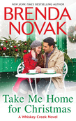 Take Me Home for Christmas (Whiskey Creek, Book 5)