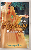 Rake in the Regency Ballroom: The Viscount Claims His Bride / The Earl's Forbidden Ward (Mills & Boon M&B)