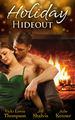 Holiday Hideout: The Thanksgiving Fix / The Christmas Set-Up / The New Year's Deal (Mills & Boon M&B)