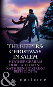The Keepers: Christmas in Salem: Do You Fear What I Fear? / The Fright Before Christmas / Unholy Night / Stalking in a Winter Wonderland (Mills & Boon Nocturne)