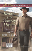 Return of the Cowboy Doctor (Mills & Boon Love Inspired Historical) (Wyoming Legacy, Book 3)