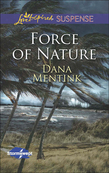 Force of Nature (Mills & Boon Love Inspired Suspense) (Stormswept, Book 2)