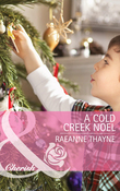 A Cold Creek Noel (Mills & Boon Cherish) (The Cowboys of Cold Creek, Book 12)