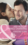 Her Holiday Prince Charming (Mills & Boon Cherish) (The Hunt for Cinderella, Book 10)