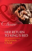 Her Return to King's Bed (Mills & Boon Desire) (Kings of California, Book 14)