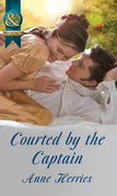 Courted by the Captain (Mills & Boon Historical) (Officers and Gentlemen, Book 1)