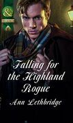 Falling for the Highland Rogue (Mills & Boon Historical)