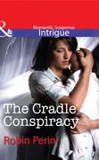 The Cradle Conspiracy (Mills & Boon Intrigue)