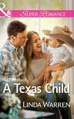 A Texas Child (Mills & Boon Superromance) (Willow Creek, Texas, Book 3)