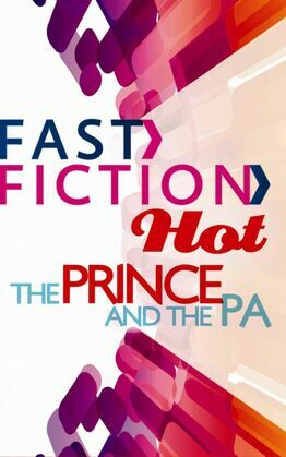 The Prince and the PA (Fast Fiction)