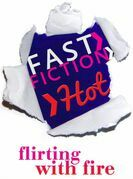 Flirting with Fire (Fast Fiction)