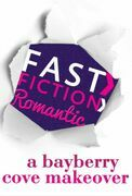 A Bayberry Cove Makeover (Fast Fiction)