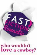 Who Wouldn't Love a Cowboy? (Fast Fiction)