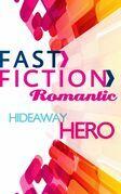 Hideaway Hero (Fast Fiction)