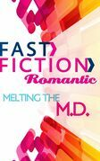 Melting the M.D. (Fast Fiction)