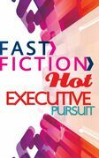 Executive Pursuit (Fast Fiction)