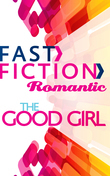 The Good Girl (Fast Fiction)