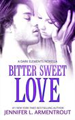 Bitter Sweet Love (The Dark Elements prequel)
