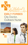 City Doctor, Outback Nurse (Mills & Boon Medical)