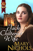 Jack Chiltern's Wife (Mills & Boon Historical)