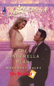 The Cinderella Plan (Mills & Boon Love Inspired) (Tiny Blessings, Book 4)