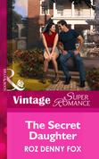 The Secret Daughter (Mills & Boon Vintage Superromance) (Raising Cane, Book 2)