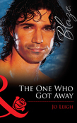 The One Who Got Away (Mills & Boon Blaze)