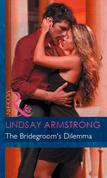 The Bridegroom's Dilemma (Mills & Boon Modern)