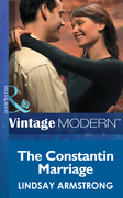 The Constantin Marriage (Mills & Boon Modern) (Wedlocked!, Book 28)