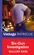 Six-Gun Investigation (Mills & Boon Intrigue) (The Silver Star of Texas, Book 2)