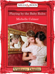 Playing by the Baby Rules (Mills & Boon Desire)