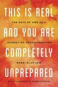 This Is Real and You Are Completely Unprepared: The Days of Awe as a Journey of Transformation