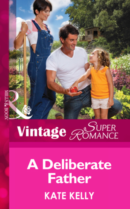 A Deliberate Father (Mills & Boon Vintage Superromance) (Suddenly a Parent, Book 24)