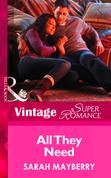All They Need (Mills & Boon Vintage Superromance)