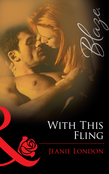With This Fling (Mills & Boon Blaze)