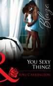 You Sexy Thing! (Mills & Boon Blaze)