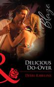 Delicious Do-Over (Mills & Boon Blaze) (Spring Break, Book 2)