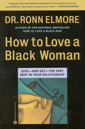 How to Love a Black Woman: Give-and Get-the Very Best in Your Relationship