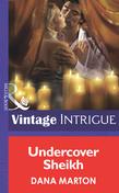 Undercover Sheik (Mills & Boon Intrigue)
