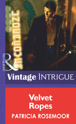 Velvet Ropes (Mills & Boon Intrigue) (Club Undercover, Book 3)